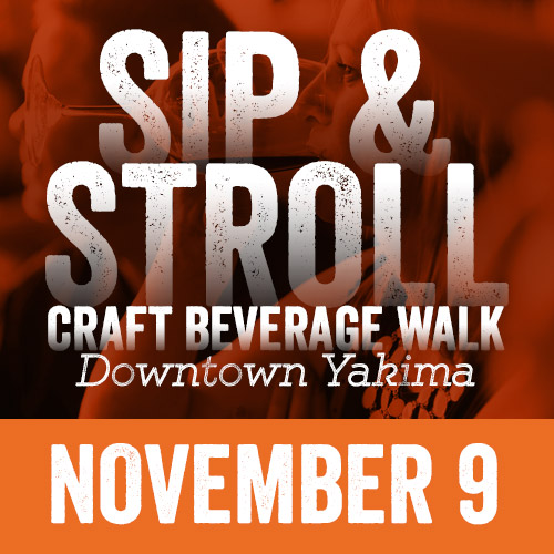 Sip and Stroll - Craft Beverage Walk - Downtown Yakima