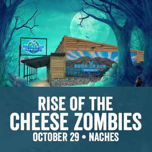 4th Annual Rise of the Cheese Zombies at Bron Yr Aur Brewing