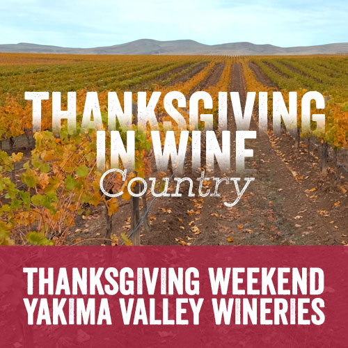 Wine Country Thanksgiving in the Yakima Valley
